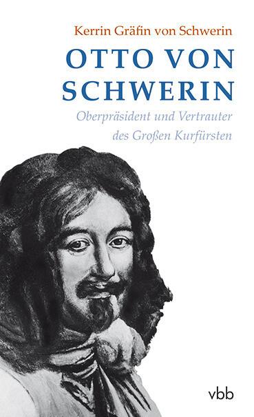Otto von Schwerin als Buch von Kerrin Gräfin vo...