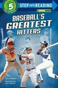 Baseball's Greatest Hitters: From Ty Cobb to Miguel Cabrera
