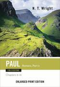 Paul for Everyone: Romans, Part 2-Enlarged Print Edition: Chapters 9-16