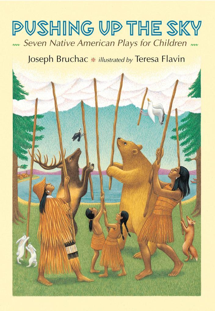 Pushing Up the Sky: Seven Native American Plays for Children als Buch (gebunden)