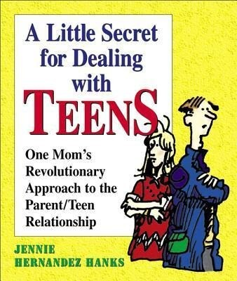 A Little Secret for Dealing with Teens: One Mom's Revolutionary Approach to the Parent/Teen Relationship als Taschenbuch