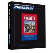 Pimsleur Arabic (Modern Standard) Level 3 CD: Learn to Speak and Understand Modern Standard Arabic with Pimsleur Language Programs