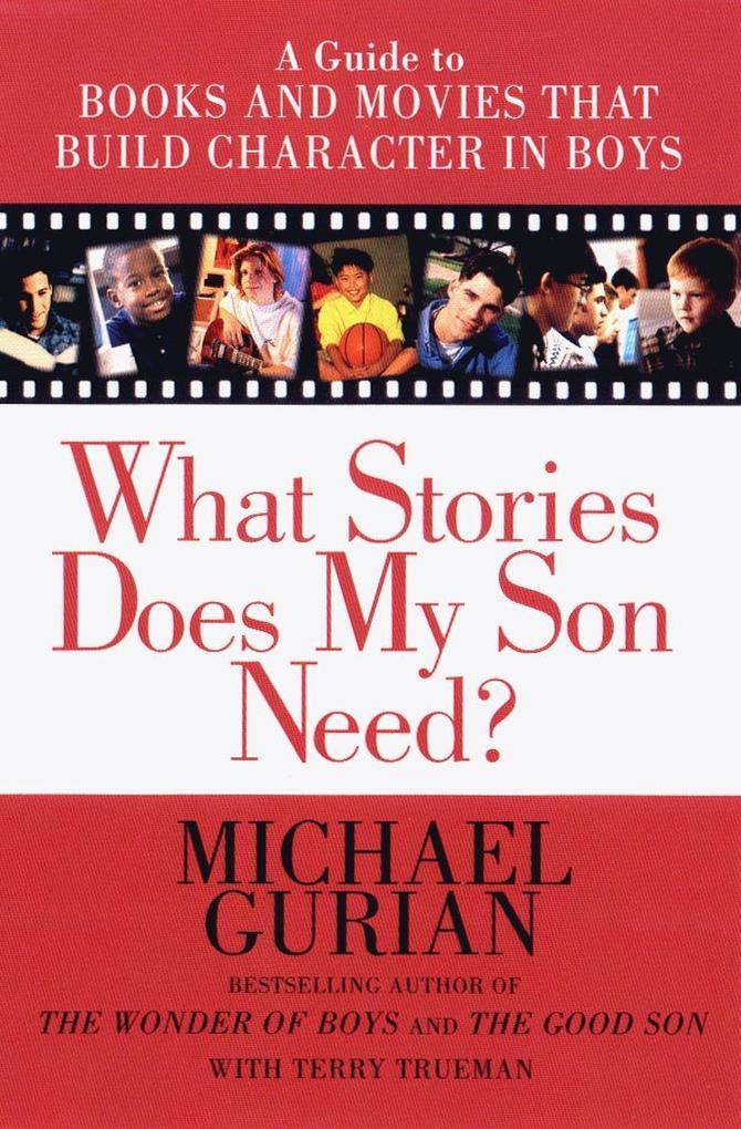 What Stories Does My Son Need: A Guide to Books and Movies That Build Character in Boys als Taschenbuch