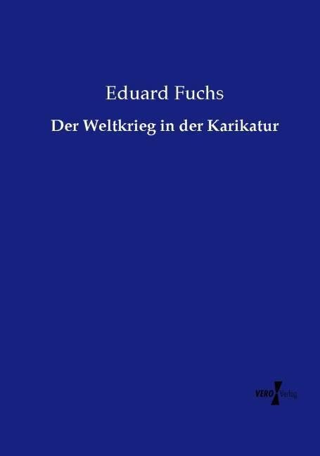Der Weltkrieg in der Karikatur als Buch von Edu...