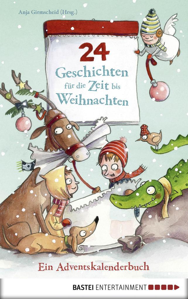 24 Geschichten für die Zeit bis Weihnachten - E...