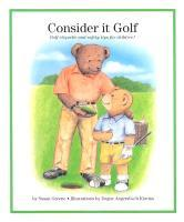 Consider It Golf: Golf Etiquette and Safety Tips for Children! als Buch