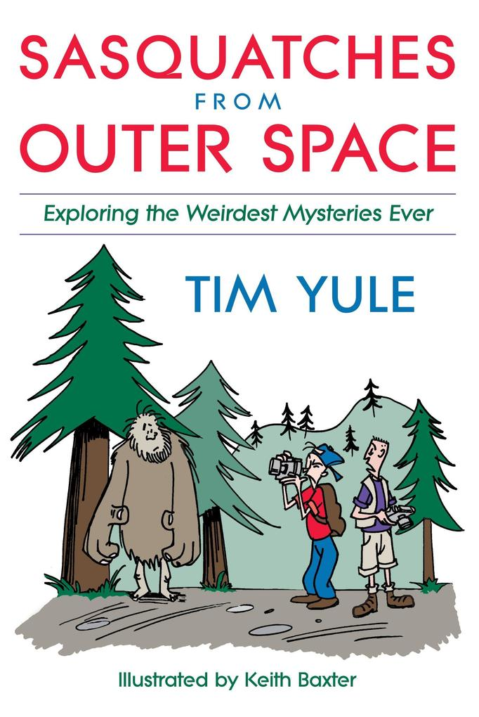 Sasquatches from Outer Space: Exploring the Weirdest Mystieres Ever als Taschenbuch