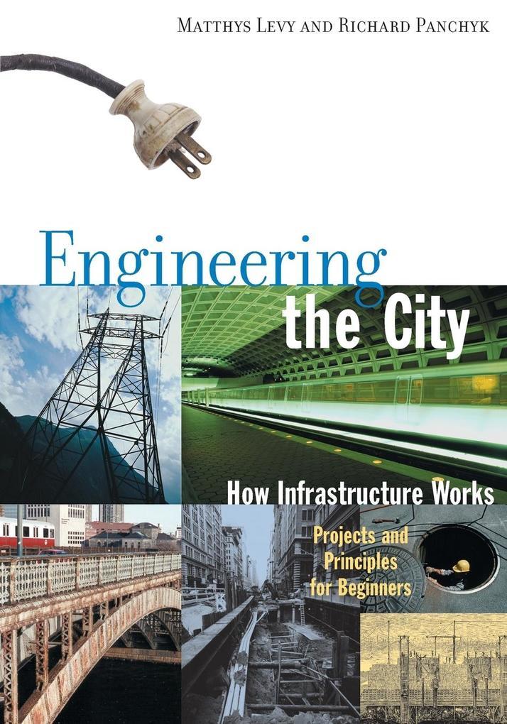 Engineering the City: How Infrastructure Works als Taschenbuch
