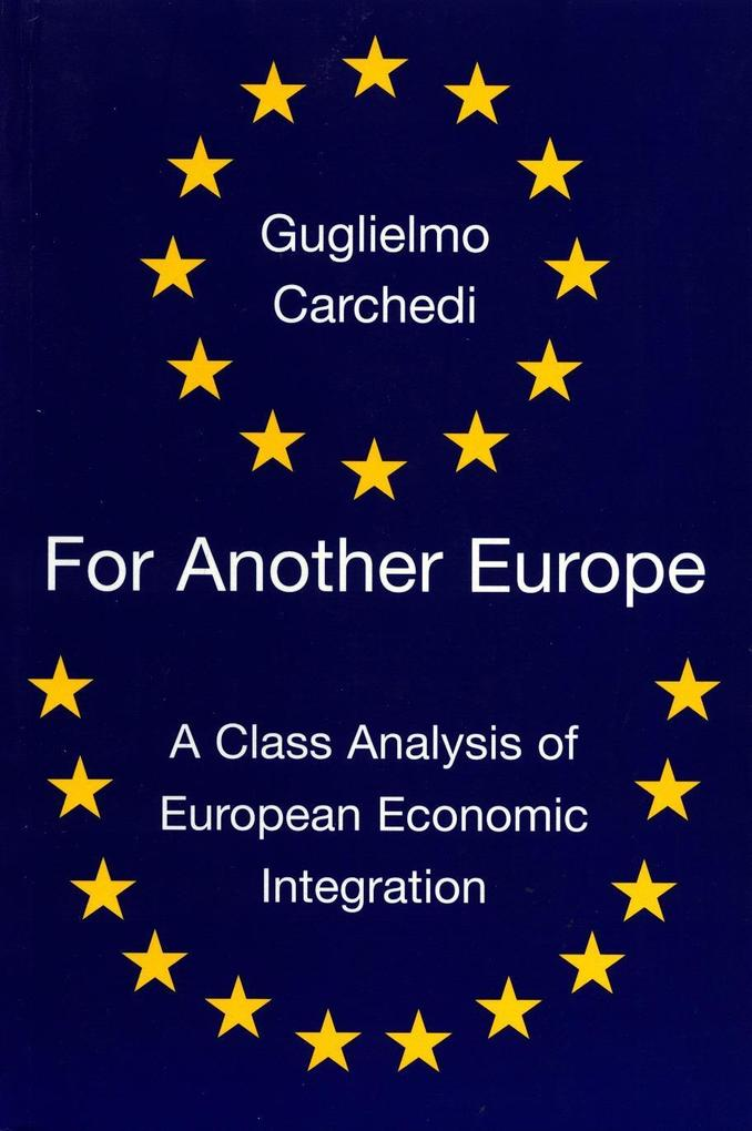 For Another Europe: A Class Analysis of European Economic Integration als Taschenbuch