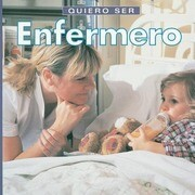 Quiero Ser Enfermero = I Want to Be a Nurse