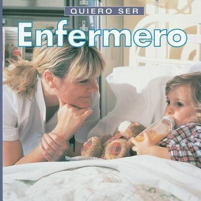 Quiero Ser Enfermero = I Want to Be a Nurse als Taschenbuch