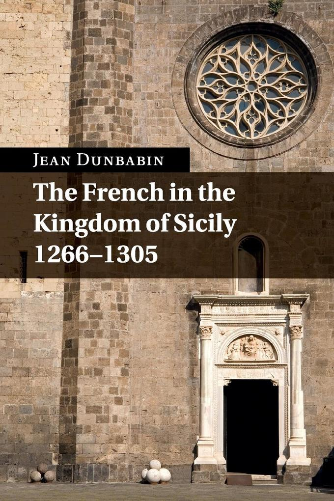 The French in the Kingdom of Sicily, 1266-1305 als Taschenbuch