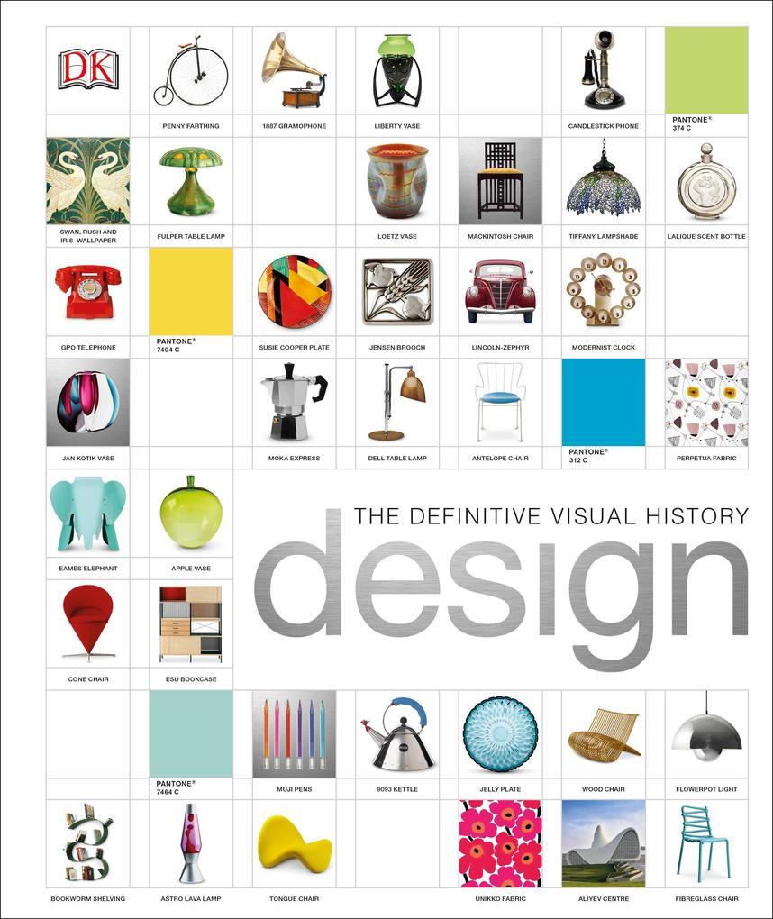 Design: The Definitive Visual History als Buch von