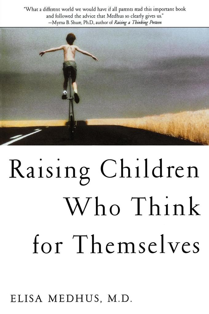 Raising Children Who Think for Themselves als Buch