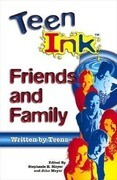 Teen Ink Friends & Family: Friends and Family