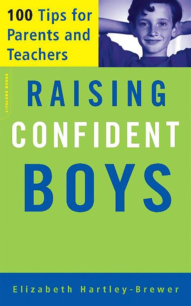 Raising Confident Boys: 100 Tips for Parents and Teachers als Taschenbuch