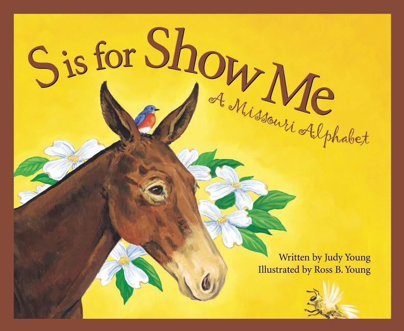 S Is for Show Me: A Missouri Alphabet als Buch
