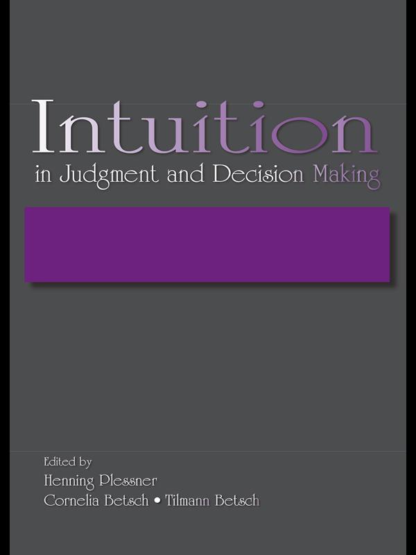 Intuition in Judgment and Decision Making als e...