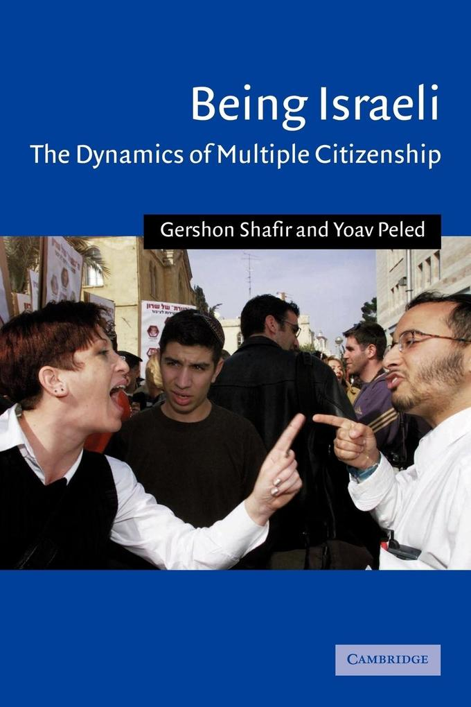 Being Israeli: The Dynamics of Multiple Citizenship als Buch