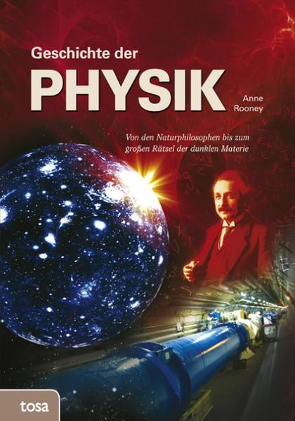 Geschichte der Physik als Buch von Anne Rooney