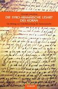 Die syro-aramäische Lesart des Koran