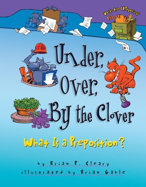 Under, Over, by the Clover: What Is a Preposition? als Buch