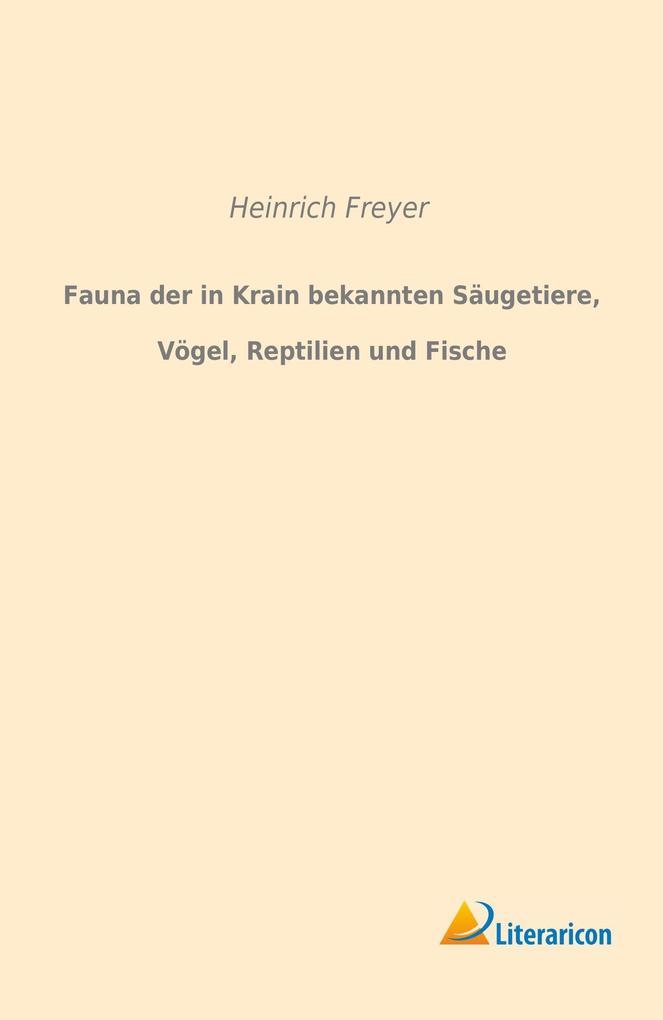 Fauna der in Krain bekannten Säugetiere, Vögel,...