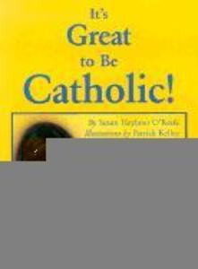It's Great to Be Catholic! als Buch