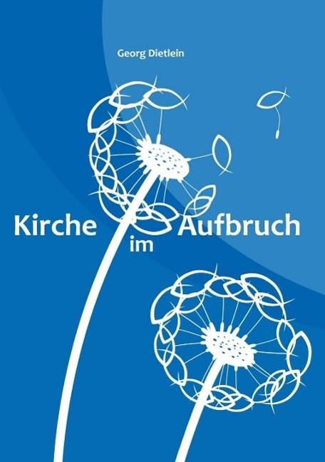 Kirche im Aufbruch als eBook Download von Georg...