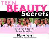 Teen Beauty Secrets: Fresh, Simple & Sassy Tips for Your Perfect Look als Taschenbuch