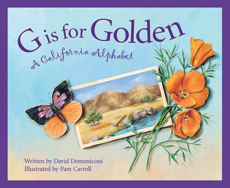 G Is for Golden: A California Alphabet als Buch