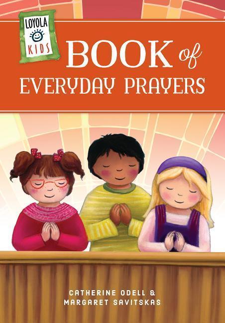 Loyola Kids Book of Everyday Prayers als Buch