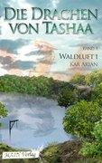 Waldluft. Die Drachen von Tashaa 4.1