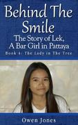The Lady in the Tree: Behind the Smile - The Story of Lek, a Bar Girl in Pattaya