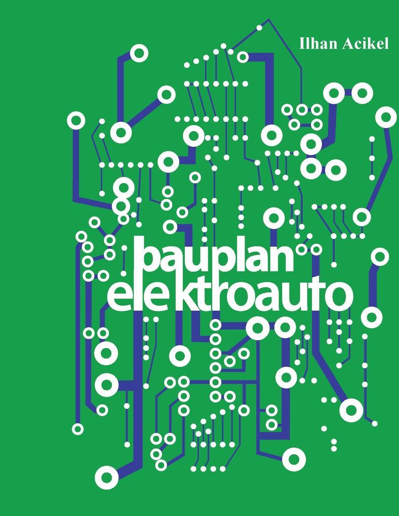 Bauplan-Elektroauto als Buch von Ilhan Acikel