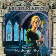 Gruselkabinett, Folge 41: Northanger Abbey 2