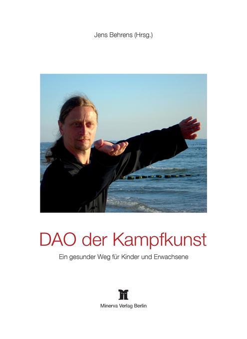 DAO der Kampfkunst als Buch von Jens Behrens