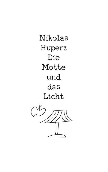 Die Motte und das Licht als Buch von Nikolas Hu...