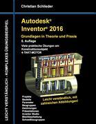 Autodesk Inventor 2016 - Grundlagen in Theorie und Praxis