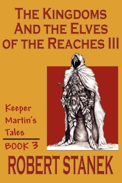 The Kingdoms & the Elves of the Reaches III (Keeper Martin Tales, Book 3) als Taschenbuch