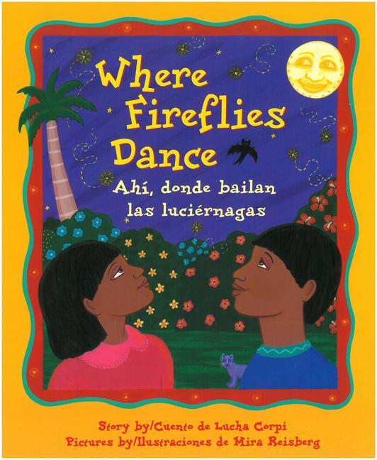 Where Fireflies Dance / Ahi, Donde Bailan Las Luciernagas als Taschenbuch