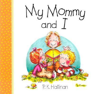 My Mommy and I: P.K. Hallinan als Buch