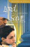 Lord, Keep You Mansions--Just Save My Children als Taschenbuch