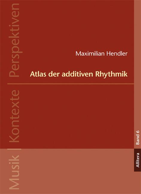 Atlas der additiven Rhythmik als Buch von Maxim...