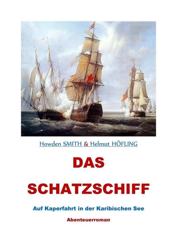 Das Schatzschiff - Auf Kaperfahrt in der Karibischen See als eBook