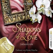 Shadows of Love 04 - Liebeskünste