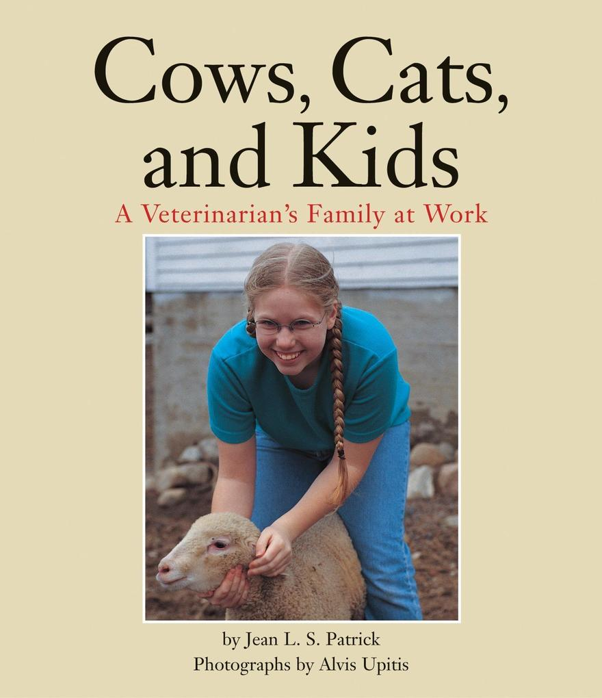 Cows, Cats, and Kids: A Veterinarian's Family at Work als Buch