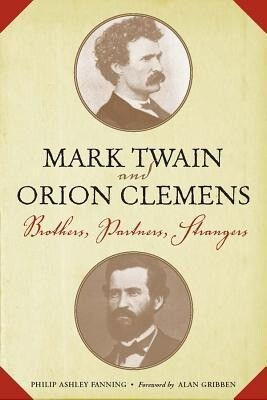 Mark Twain and Orion Clemens: Brothers, Partners, Strangers als Buch