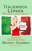 Italienisch Lernen -Paralleltext - Leichte Geschichten (Deutsch - Italienisch) Bilingual (Italienisch Lernen mit Paralleltext, #1)