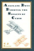 Airplane Boys Discover the Secrets of Cuzco